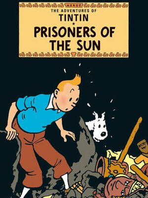Cover for The Adventures of Tintin: Prisoners of the Sun.