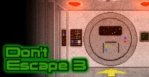 Cover for Don't Escape 3.