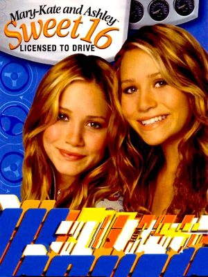 Cover for Mary-Kate and Ashley: Sweet 16 Licensed to Drive.