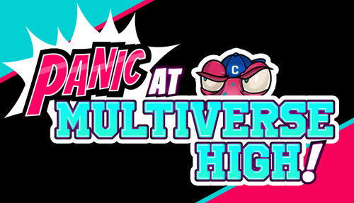 Cover for PANIC at Multiverse High!.