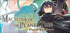 Cover for Machina of the Planet Tree -Planet Ruler-.