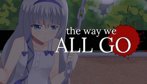 Cover for The Way We All Go.
