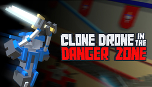 Cover for Clone Drone in the Danger Zone.