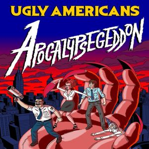 Cover for Ugly Americans: Apocalypsegeddon.