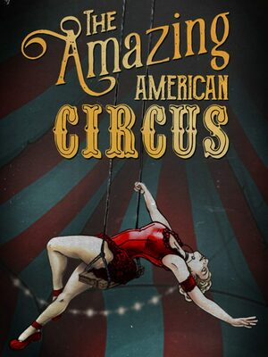 Cover for The Amazing American Circus.