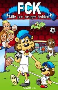 Cover for FCK: Lille Leo Bruger Bolden.