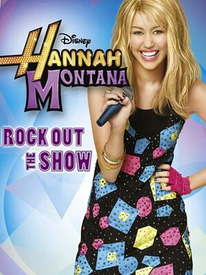 Cover for Hannah Montana: Rock Out the Show.