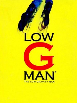 Cover for Low G Man: The Low Gravity Man.