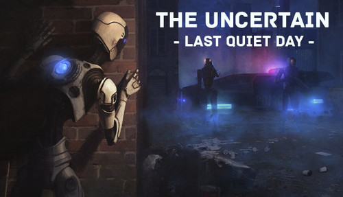 Cover for The Uncertain: Last Quiet Day.