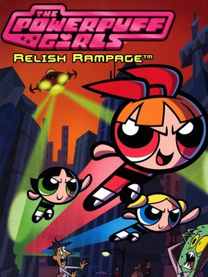 Cover for The Powerpuff Girls: Relish Rampage.