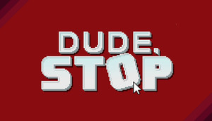 Cover for Dude, Stop.