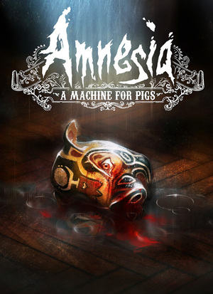 Cover for Amnesia: A Machine for Pigs.