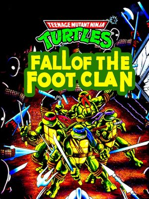 Cover for Teenage Mutant Ninja Turtles: Fall of the Foot Clan.