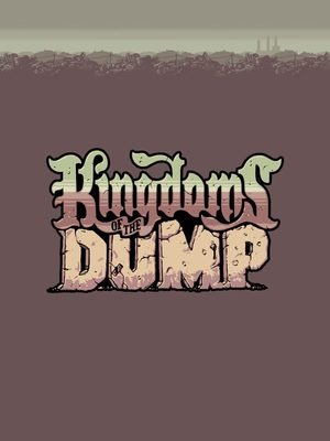 Cover for Kingdoms of the Dump.
