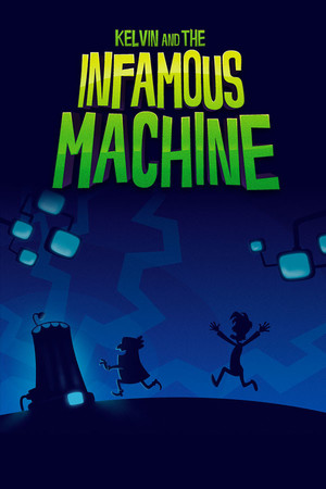 Cover for Kelvin and the Infamous Machine.