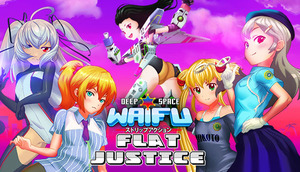 Cover for DEEP SPACE WAIFU: FLAT JUSTICE.