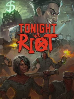Cover for Tonight We Riot.
