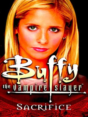 Cover for Buffy the Vampire Slayer: Sacrifice.