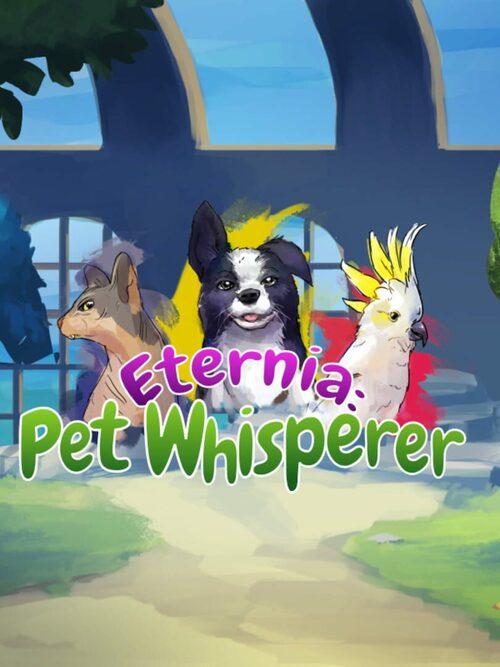 Cover for Eternia: Pet Whisperer.