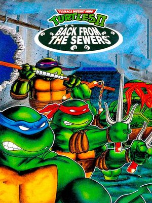 Cover for Teenage Mutant Ninja Turtles II: Back from the Sewers.